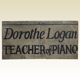 "Turn of Century Folk Art ""Dorothe Logan....Teacher of Piano"" Wooden Trade Sign"