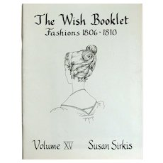Wish Booklet 15; Fashions 1806-1810 Patterns and Instructions for Costumes by Susan Sirkis