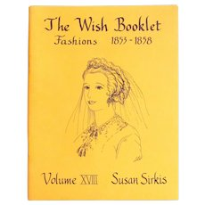 Wish Booklet 18; Fashions 1853-1858 Patterns and Instructions for Costumes by Susan Sirkis