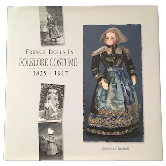French Dolls in Folklore Costume 1835 - 1917 Reference Catalog