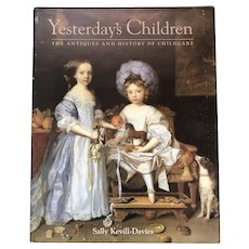 Yesterday's Children: Excellent Reference on Antiques of Childhood