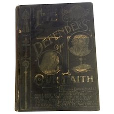 The Defenders of Our Faith Catholic 1894 John Gilmary Shea Book with Original contents pressed plant and added cards letters & bookmarks
