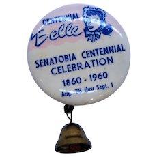 Belle Centennial Senatobia Celebration Advertising Button  Pinback  1860-1960