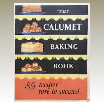 "Vintage 1929 Cookbook ""The Calumet Baking Book: 89 Recipes Sure to Succeed"""