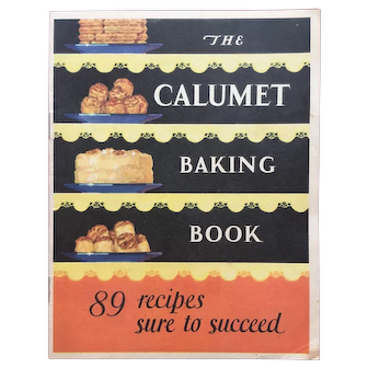 """Vintage 1929 Cookbook """"The Calumet Baking Book: 89 Recipes Sure to Succeed"""""""