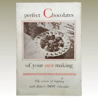 "Vintage Baker's DOT Chocolate Advertising Cookbook (c)1928 ""Perfect Chocolates of Your OWN Making"""