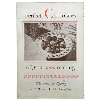 """Vintage Baker's DOT Chocolate Advertising Cookbook (c)1928 """"Perfect Chocolates of Your OWN Making"""""""