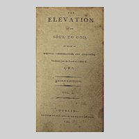 "Book: ""The Elevation of the Soul to God"" Two Volumes in One. Dated 1795"