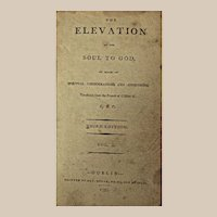 """Book: """"The Elevation of the Soul to God"""" Two Volumes in One. Dated 1795"""