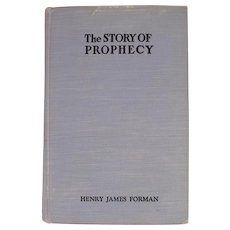 Fascinating Book: The Story of Prophecy in the Life of Mankind from etc.  c1940.