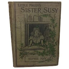 1892: Little Prudy's Sister Susy, Sophie May, author