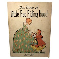 1935 Whitman Pub. The Story of Little Riding Hood:  Linen-Like