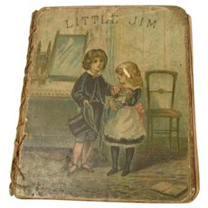 "Little Jim The Rag Merchant 1873 By J. T. Bell Thomas Nelson And Sons S W Partridge And Co. 4 3/8"" x 3 3/4"""