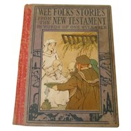 1st Edition Wee Folk Stories From The New Testament in Words of One Syllable 1921 Author Scovil Altemus Pub