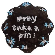 A Really Sweet 19th Century Beaded Pincushion With The Motto 'Pray Take A Pin'
