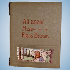 Sweet Little Child's Book Titled All About Miss Flora Broom