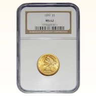 1899 Ngc MS62 $5 Liberty Head Gold