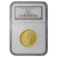 1852 Wide-Date Ngc MS61 Moffat $10 Liberty Head Gold