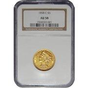 1858-C Ngc AU58 $5 Liberty Head Gold