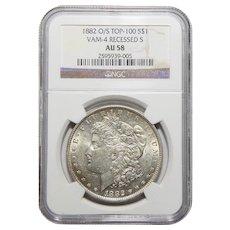 1882-O/S Ngc AU58 Strong Top-100, VAM-4 Recessed-S Morgan Dollar