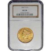1860 Ngc AU58 $10 Liberty Head Gold