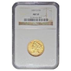 1859-D Ngc AU53 Medium D $5 Liberty Head Gold