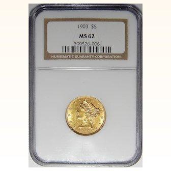1903 Ngc MS62 $5 Liberty Head Gold