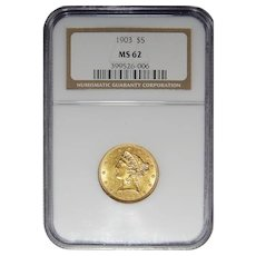 1903 Ngc MS62 $5 Liberty Head Gold