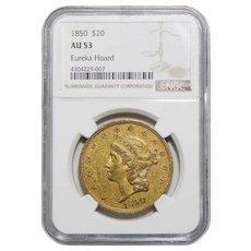 1850 Ngc AU53 Eureka Hoard $20 Liberty Head Gold