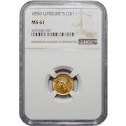 1856 Ngc MS61 Upright 5 Gold Dollar