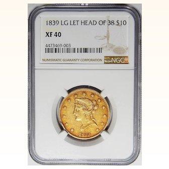1839/8 Ngc XF40 $10 Type of 1838 Liberty Head Gold