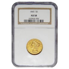 1845 Ngc AU58 $5 Liberty Head Gold