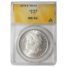 1878 8TF Anacs MS62 Morgan Dollar