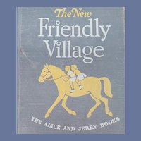 Friendly Village Book Alice and Jerry School Reader