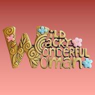 Wild Wacky Wonderful Woman Brooch by J.J. Mint