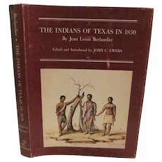 1969 The Indians of Texas in 1830 by Jean Louis Berlandier