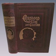 1887 Childhood, Its Care & Culture by Mary Allen West, Woman's Temperance Publication