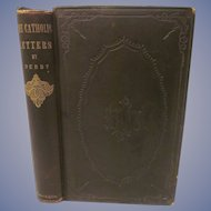1856 The Catholic Letters by E H Derby,  John P Jewett & Company