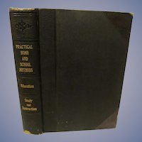 1917 Practical Home & School Methods, Study and Instruction..Bernard P Holst, Gray Publishing Company