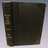 1917 Practical Home & School Methods, Study and Instruction..Bernard P Holst, Gray Publishing Company