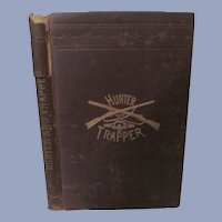1868 The Hunter and Trapper by Halsey Thrasher, Orange Judd Company