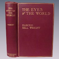 1914 The Eyes of the World by Harold Bell Wright, Publ Book Supply Company