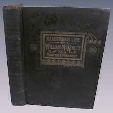 1901 Signed Copy of Illustrious Life of William McKinley, Our Martyred President by Murat Hallstead, Many Illustrations