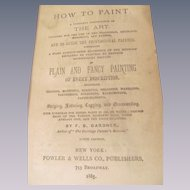 1885 How to Paint, Plain and Fancy Painting of Every Description by F B Gardner, Publ Fowler & Well Co