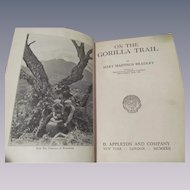 1922 On the Gorilla Trail by Mary Hastings Bradley, Publ D Appleton and Company