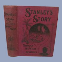 1902 Stanley and the White Heroes in AFrica, Stanley Story or Through the Wilds of Africa by D M Kelsey, 250 Illustrations, Publ Thompson & Thomas