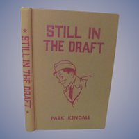 1942 Remember Me Annie, Still in the Draft with Dust Jacket by Park Kendall, Illustrated, Publ M S Mill Co Inc