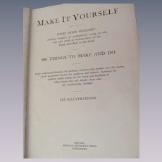 1927 Make It Yourself by Popular Mechanics, 900 Things to Do,  823 Illustrations