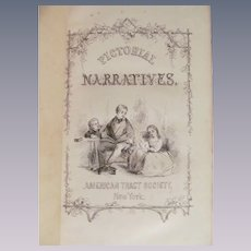 1800's  Pictorial Narratives, Illustrated, by American Tract Society