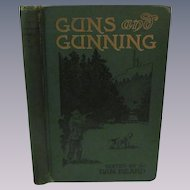1908 Guns and Gunning, Publ J Stevens Arm & Tool Co, by Bellmore H Browne, Edited by Dan Beard,